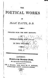 The Poetical Works of Isaac Watts ...: Collated with the Best Editions, Volumes 1-2