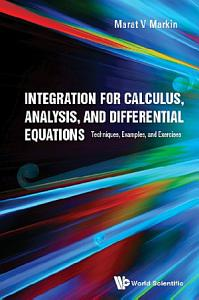 Integration for Calculus  Analysis  and Differential Equations Book