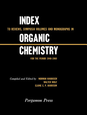 Index to Reviews  Symposia Volumes and Monographs in Organic Chemistry