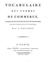 Vocabulaire des termes de commerce, banque, manufactures, navigation marchande, finance mercantile et statistique