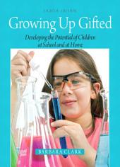 Growing Up Gifted: Developing the Potential of Children at School and at Home, Edition 8