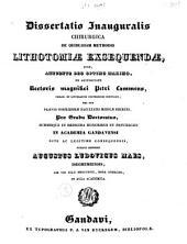 Dissertatio inauguralis chirurgica de quibusdam methodis lithotomiae exsequendae ...