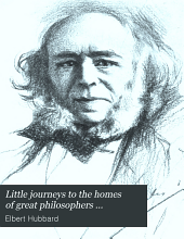 Little Journeys to the Homes of Great Philosophers ...: Immanuel Kant. Auguste Comte. Voltaire. Herbert Spencer. Schopenhauer. Henry D. Thoreau