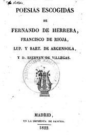 Poesías escogidas de Fernando de Herrera, Francisco de Rioja, Lup[ercio] de Argensola, Bart[olomé Leonardo] de Argensola y Estevan de Villegas