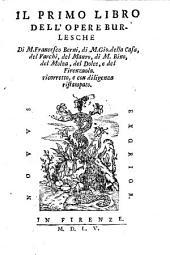 Opere Burlesche Di M. Francesco Berni, di M. Gio. della Casa, del Varchi, del Mauro, di M. Bino, del Molza, del Dolce, e del Fienzuola. ricorretto, e con diligenza ristampato: 1