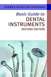 Basic Guide to Dental Instruments: Edition 2