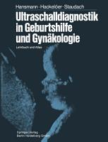 Ultraschalldiagnostik in Geburtshilfe und Gyn  kologie PDF