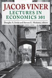 Jacob Viner: Lectures in Economics 301