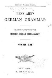 Henn-Ahn's German Grammar: In Accordance with the Modern German Orthography (Classic Reprint)