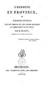 L'hermite en province, ou Observations sur les moeurs et les usages français au commencement du XIXe siècle: Volume5