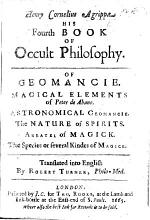 Henry Cornelius Agrippa his Fourth Book of Occult Philosophy  A supposititious work  Of geomancy  Magical elements of Peter de Abano  Astronomical geomancy by Gerardus Cremonensis   The nature of spirits  by G  Pictorius   Arbatel of magick  Translated into English by Robert Turner PDF