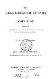 The school etymological dictionary and word-book. (Chiefly an abridgment) [of Etymological and pronouncing dictionary].