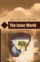 The Inner World: BEYOND THE PRISM OF SENSES: IN SIMPLE WORDS