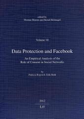 Data Protection and Facebook: An Empirical Analysis of the Role of Consent in Social Networks