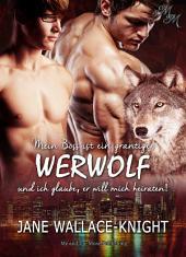 Mein Boss ist ein grantiger Werwolf: Band 2