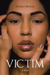 Victim: A Series