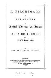 A pilgrimage to the shrines of saint Teresa de Jesus at Alba de Tormes and Avila