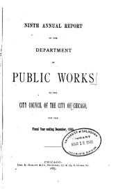 Annual Report of the Department of Public Works for the Year Ending December 31, ... to the City Council of the City of Chicago: Volume 9