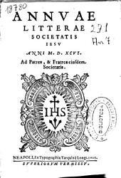 Annuae litterae Societatis Iesu anni MDXCVI. Ad patres et fratres eiusdem Societatis