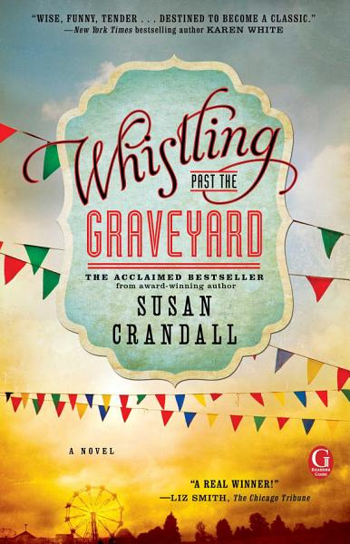 Download Whistling Past the Graveyard Book