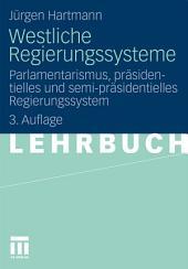 Westliche Regierungssysteme: Parlamentarismus, präsidentielles und semi-präsidentielles Regierungssystem, Ausgabe 3