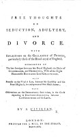 Free Thoughts on Seduction  Adultery and Divorce  With reflections on the gallantry of princes  particularly those of the blood royal of England  Occasioned by the late intrigue between his Royal Highness the Duke of Cumberland  and Henrietta  wife of the Right Honourable Richard Lord Grosvenor     By a Civilian PDF