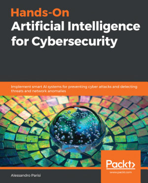 Hands On Artificial Intelligence for Cybersecurity PDF