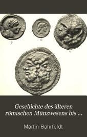 Geschichte des älteren römischen Münzwesens bis circa 200 vor Christi (554 der Stadt)