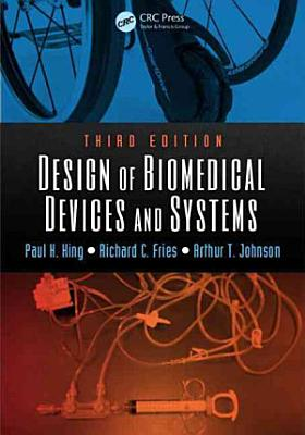 Design of Biomedical Devices and Systems  Third Edition PDF