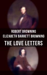 The Love Letters of Elizabeth Barrett Browning & Robert Browning