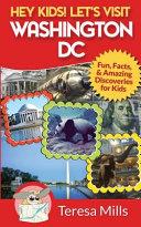Hey Kids  Let s Visit Washington DC PDF