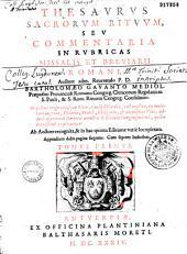 Thesaurus sacrorum rituum, seu Commentaria in rubricas missalis et breviarii romani, auctore... Bartholomaeo Gavanto,... in hac altera editione novis decretis et notis... locupletata...