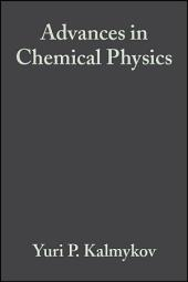 Advances in Chemical Physics, Volume 133, Part B: Fractals, Diffusion and Relaxation in Disordered Complex Systems