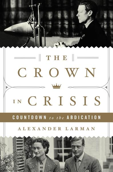 Download The Crown in Crisis Book