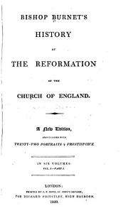 Bishop Burnet's History of the Reformation of the Church of England: Volume 1