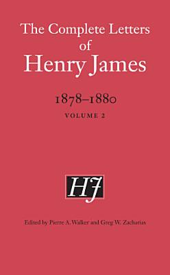 The Complete Letters of Henry James  1878 1880 PDF
