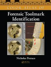 Color Atlas of Forensic Toolmark Identification