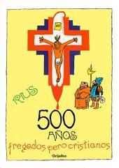 500 años fregados pero cristianos (Biblioteca Rius)
