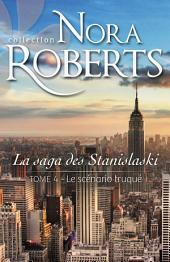Le scénario truqué: La saga des Stanislaski -