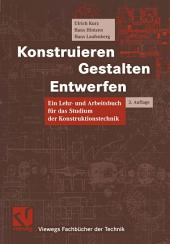 Konstruieren, Gestalten, Entwerfen: Lehr- und Arbeitsbuch für das Studium der Konstruktionstechnik, Ausgabe 3