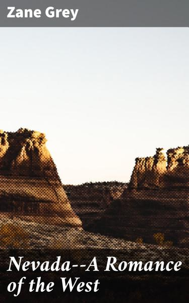 Nevada--A Romance of the West Pdf Book
