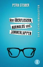 Von Überfliegern, Normalos und Jammerlappen: Von der Entwicklung und Darstellung von Figuren und deren Wirkung auf den Leser