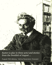 Easter (a Play in Three Acts) and Stories from the Swedish of August Strindberg ...
