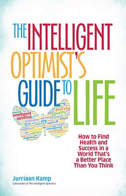 The Intelligent Optimist s Guide to Life