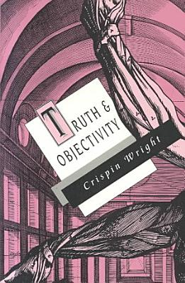 Truth and Objectivity PDF