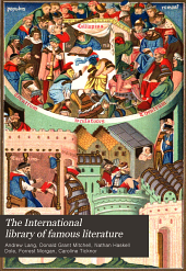 The International Library of Famous Literature: Selections from the World's Great Writers, Ancient, Mediaeval, and Modern, with Biographical and Explanatory Notes and with Introductions, Volume 3