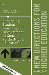 Enhancing Student Learning and Development in Cross-Border Higher Education: New Directions for Higher Education, Number 175