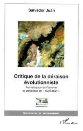 """Critique de la déraison évolutionniste: Animalisation de l'homme et processus de """"civilisation"""""""