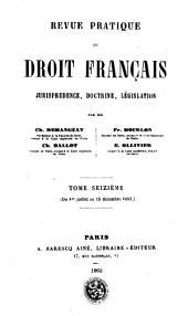 Revue pratique de droit francais: jurisprudence, doctrine, législation, Volume16