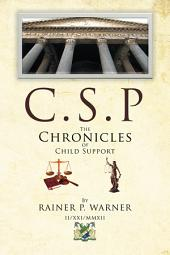 C.S.P The Chronicles of Child Support